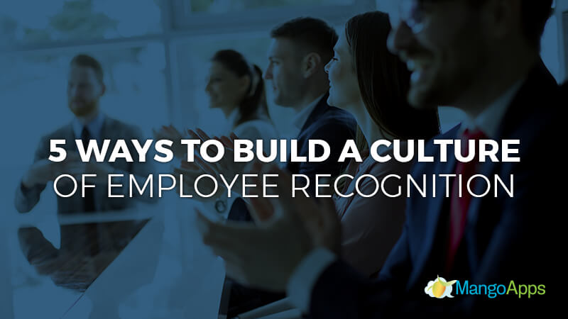 5 Ways To Build A Culture Of Employee Recognition