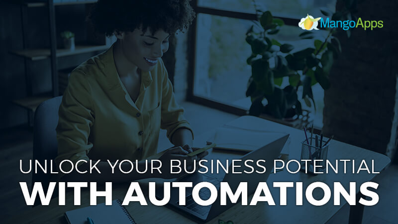 Unlock your business potential with automations