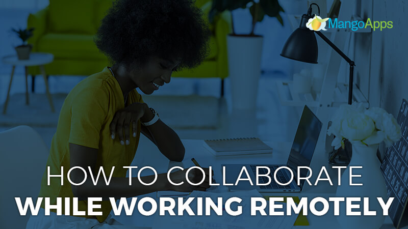 How To Collaborate While Working Remotely