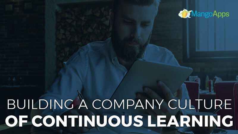Building A Company Culture Of Continuous Learning