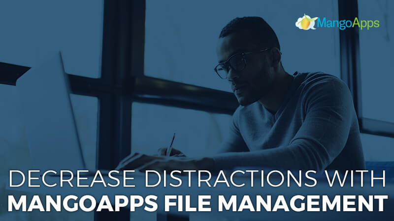 Decrease Distractions With MangoApps File Management