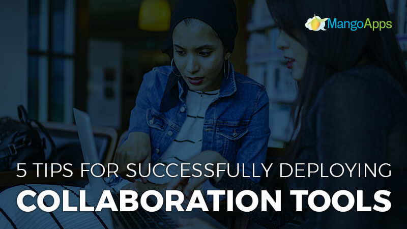 Five tips for successfully deploying collaboration tools