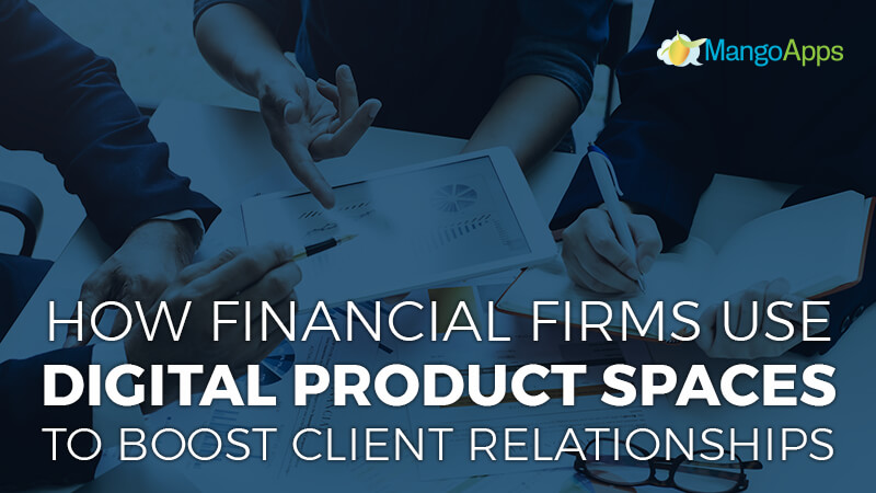 How Financial Firms Use Digital Project Spaces To Boost Client Relationships