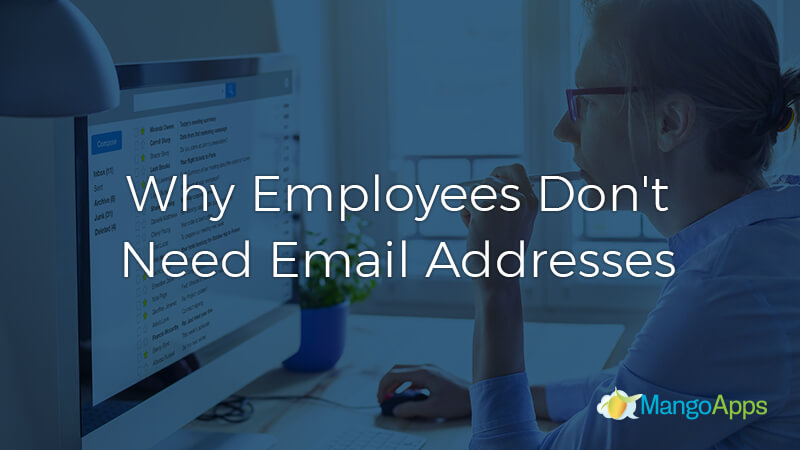 Why Employees Don't Need Email Addresses