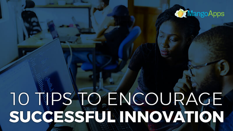 10 Tips To Encourage Success Employee Innovation