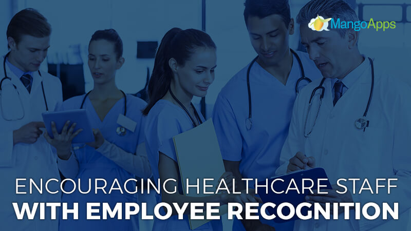 Encouraging Healthcare Staff With Employee Recognition