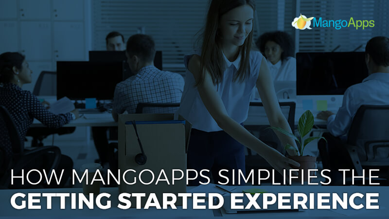 How MangoApps Simplifies the Getting Started Experience