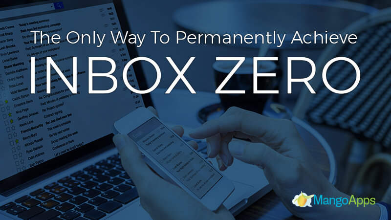 The Only Way To Permanently Achieve Inbox Zero