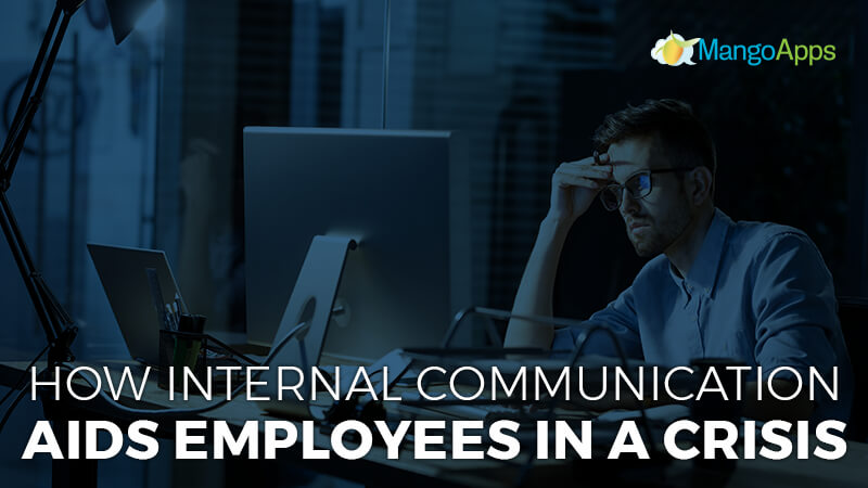 How Internal Communication Aids Employees In A Crisis