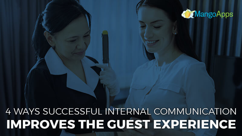 How Successful Internal Communication Improves The Guest Experience