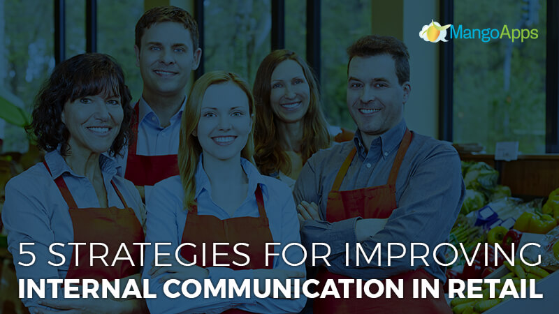 5 Strategies For Improving Internal Communication In Retail