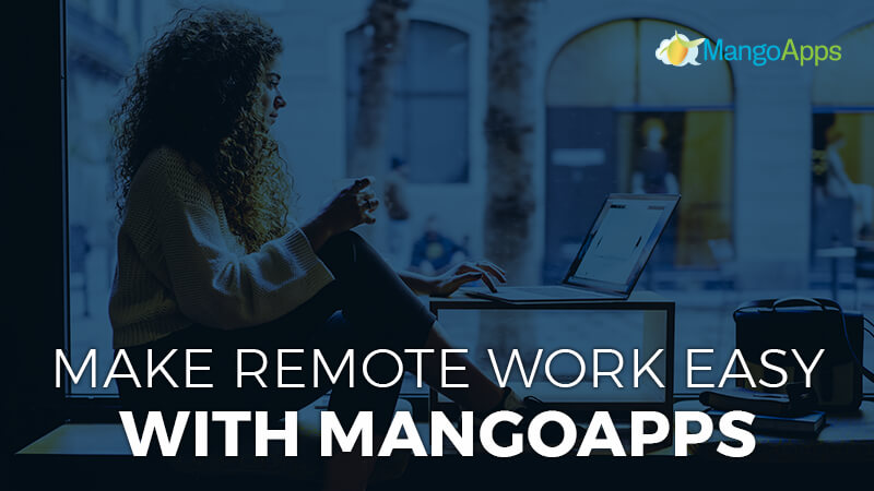 Make Remote Work Easy With MangoApps