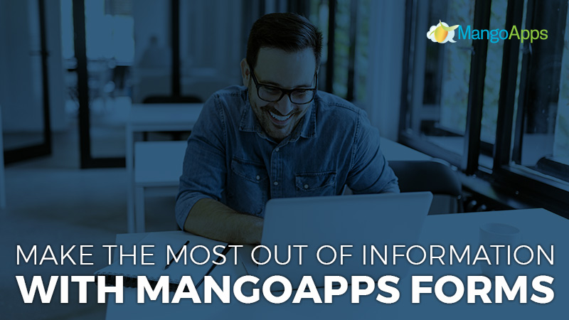 Make the Most out of Information With MangoApps Forms