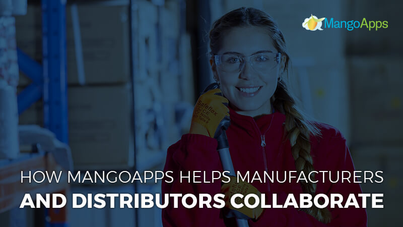 How mangoapps helps manufacturers and distributors collaborate
