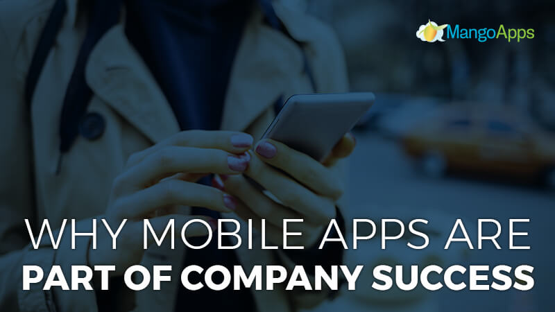 Why Mobile Apps Are Part Of Company Success