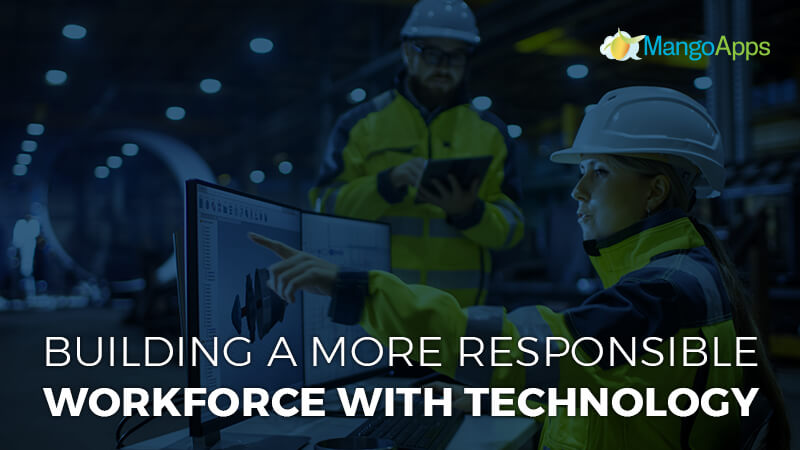 Building a more responsible workforce with technology
