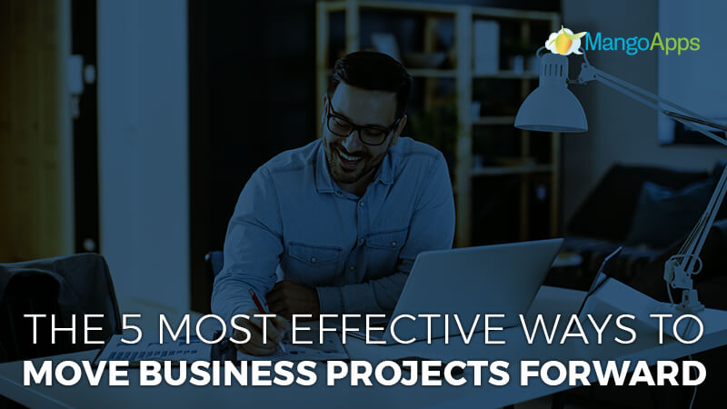Moving business projects forward