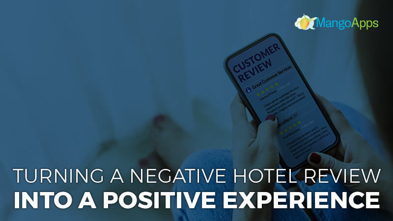 Turning A Negative Hotel Review Into A Positive Experience