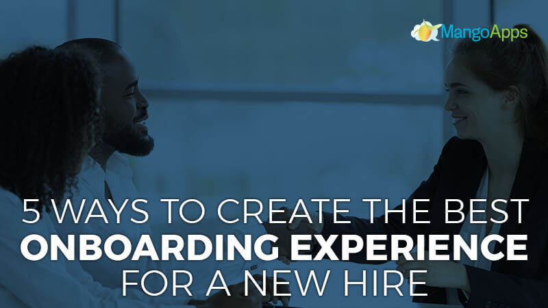 5 Ways To Create The Best Onboarding Experience