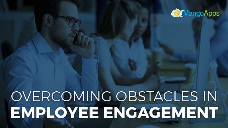 Overcoming Obstacles In Employee Engagement