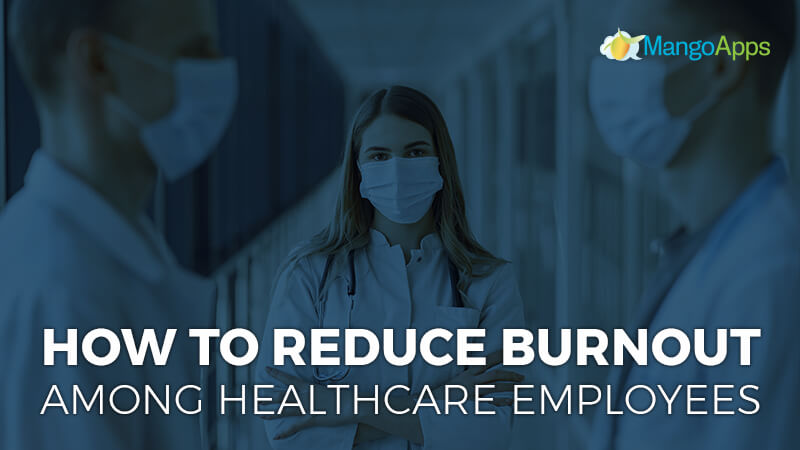 How to reduce burnout among healthcare employees