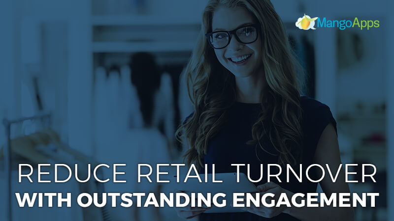 Reduce Retail Turnover With Outstanding Engagement