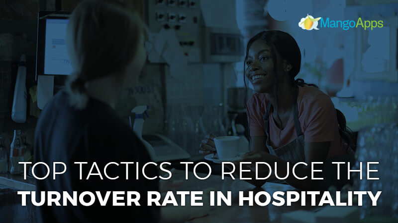 Top tactics to reduce the turnover rate in hospitality