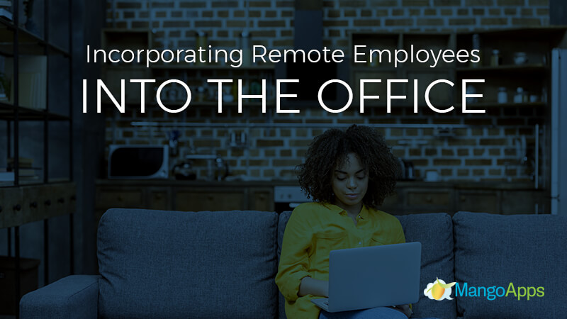 How To Successfully Incorporate Remote Employees