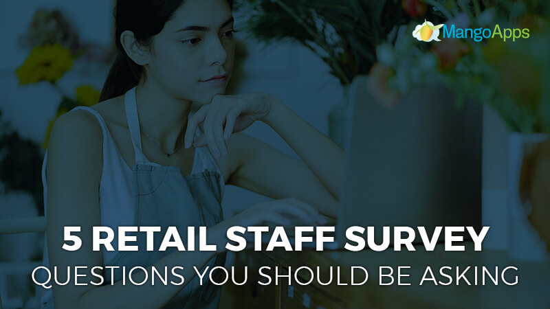5 retail staff survey questions you should be asking