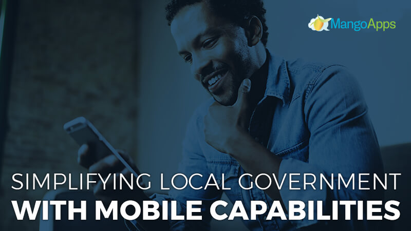 Simplifying Local Government With Mobile Capabilities