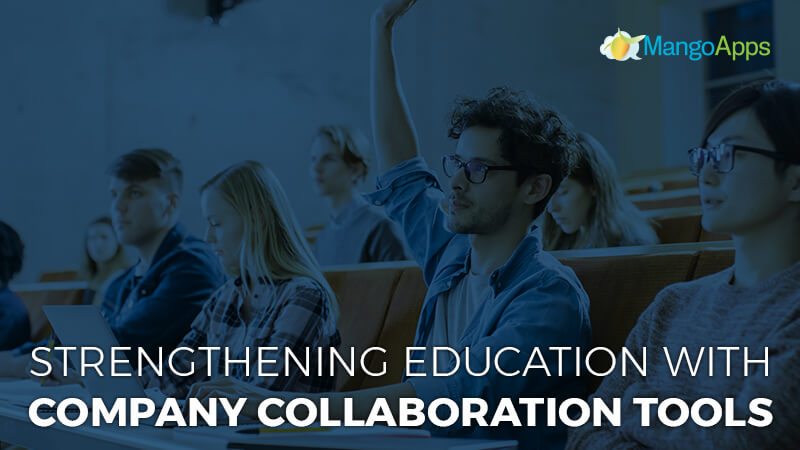 Strengthen Education with Company Collaboration Tools