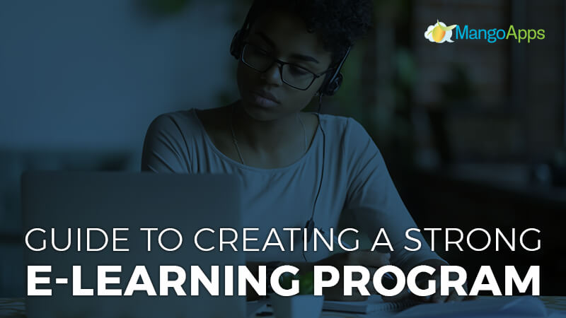 Guide To Creating A Strong eLearning Program