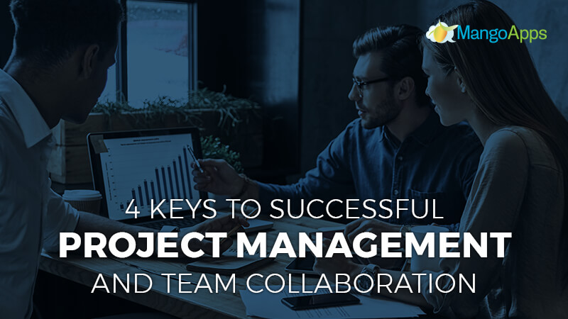 4 Keys To Successful Project Management And Team Collaboration