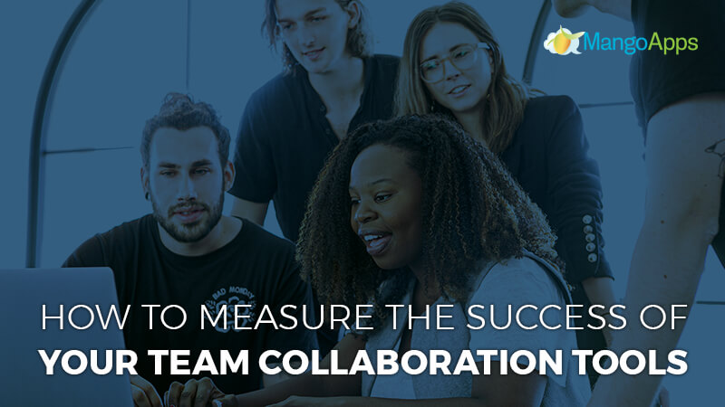 How to measure the success of your team collaboration tools