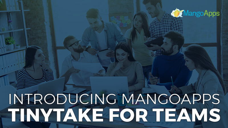 Introducing MangoApps TinyTake for Teams