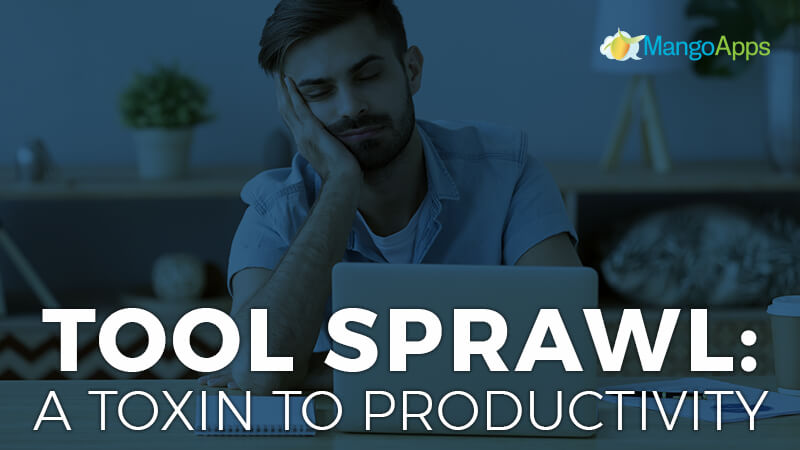 Tool Sprawl: A Toxin to Productivity