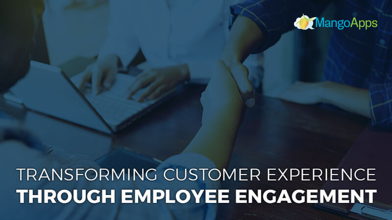 Transforming Customer Experience Through Employee Engagement
