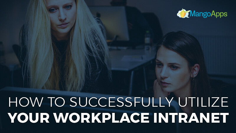 How To Successfully Utilize Your Workplace Intranet