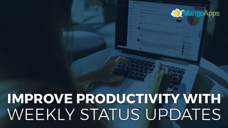 Improve Productivity With Weekly Status Updates