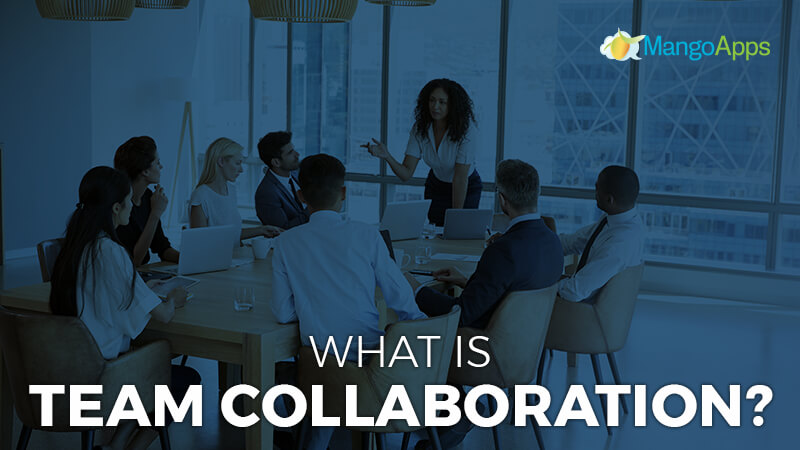 What is Team Collaboration?