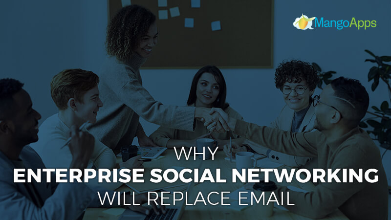 why enterprise social networking will replace email