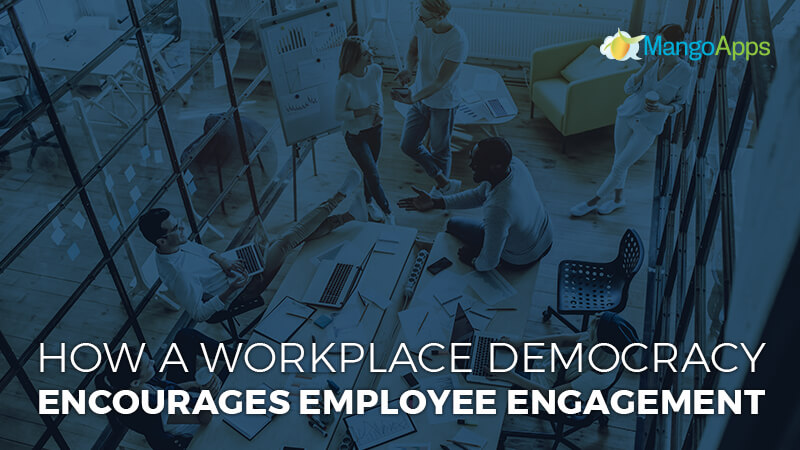 How a workplace democracy encourages employee engagement
