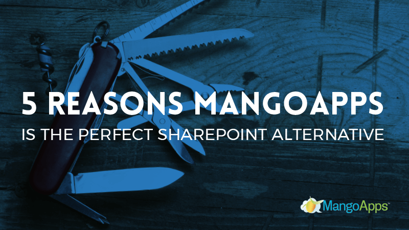 5 Reasons MangoApps Is The Perfect SharePoint Alternative